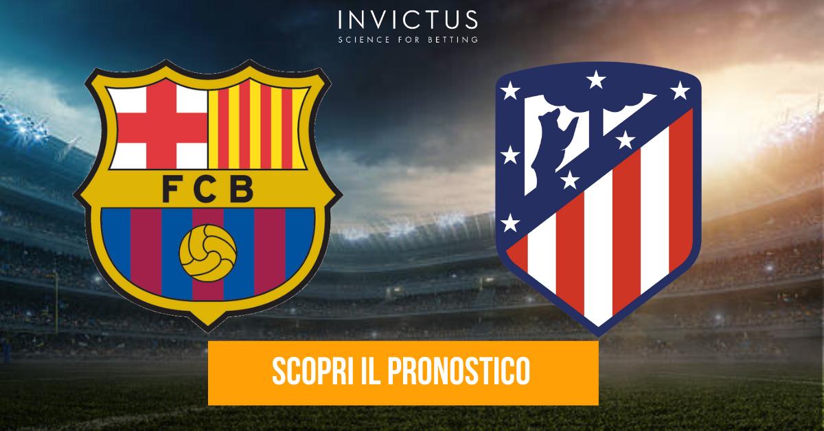 Barcellona – Atletico Madrid: analisi tattica, statistiche e pronostico