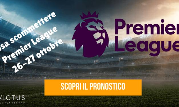 Pronostici Premier League: 26-27 ottobre