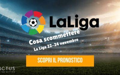 Pronostici Liga 22 – 24 novembre