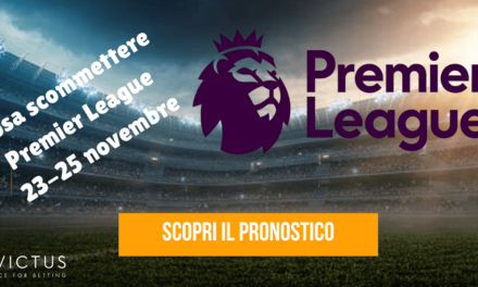 Pronostici Premier League 23 – 25 novembre