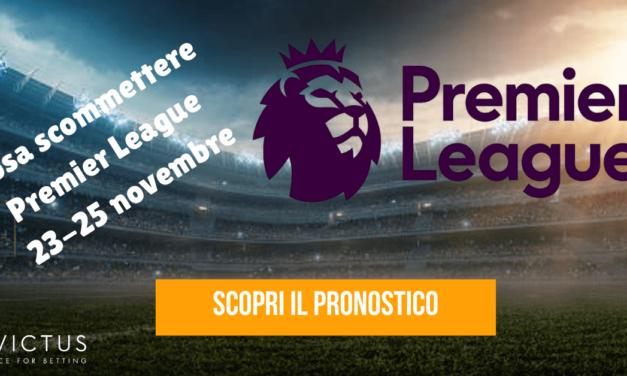 Pronostici Premier League 23 – 25 novembre
