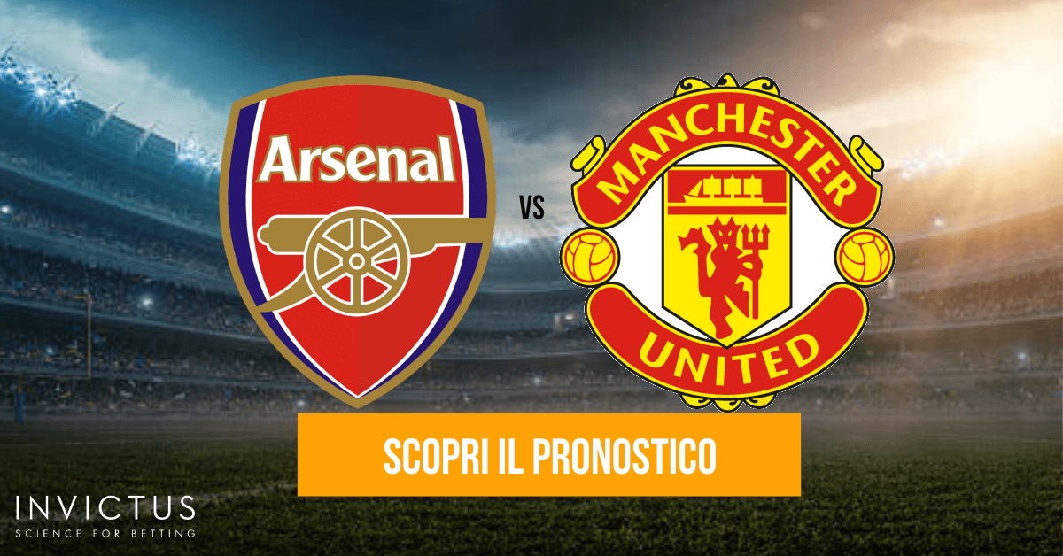 Arsenal – Manchester United: analisi tattica, statistiche e pronostico
