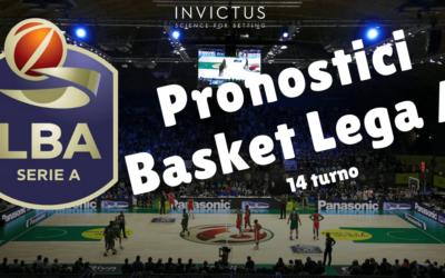 Pronostici Basket Lega A: 14 giornata