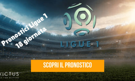 Pronostici Ligue 1: 18 giornata