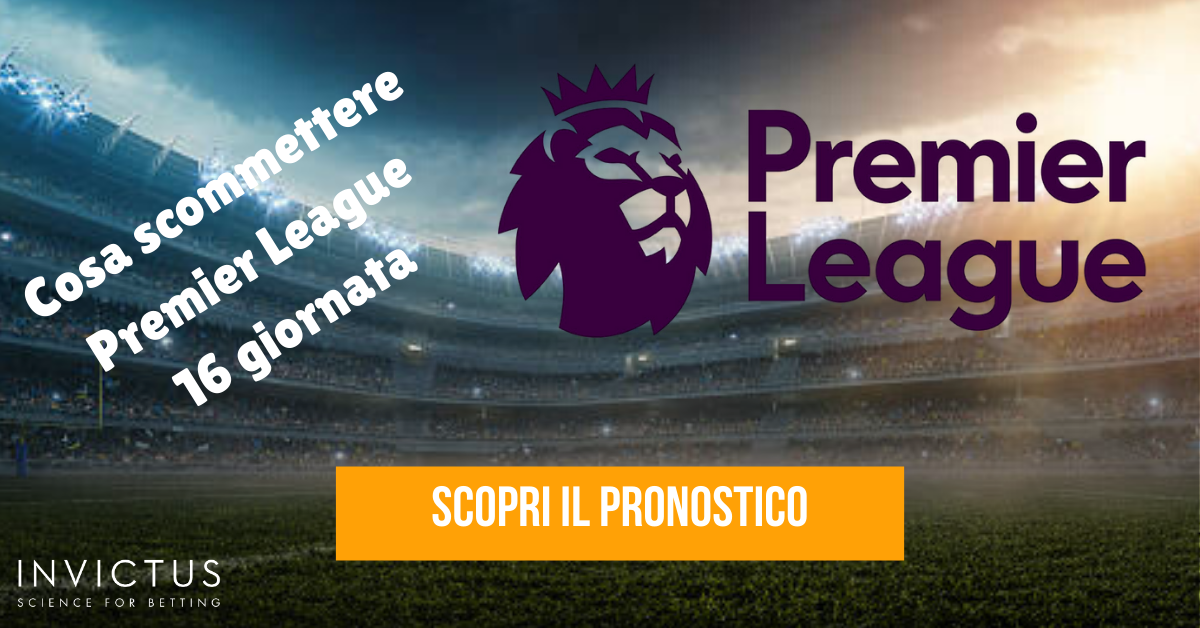 pronostici premier league 16 giornata