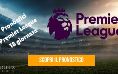 Pronostici Premier League: 18 giornata