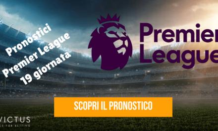 Pronostici Premier League: 19 giornata