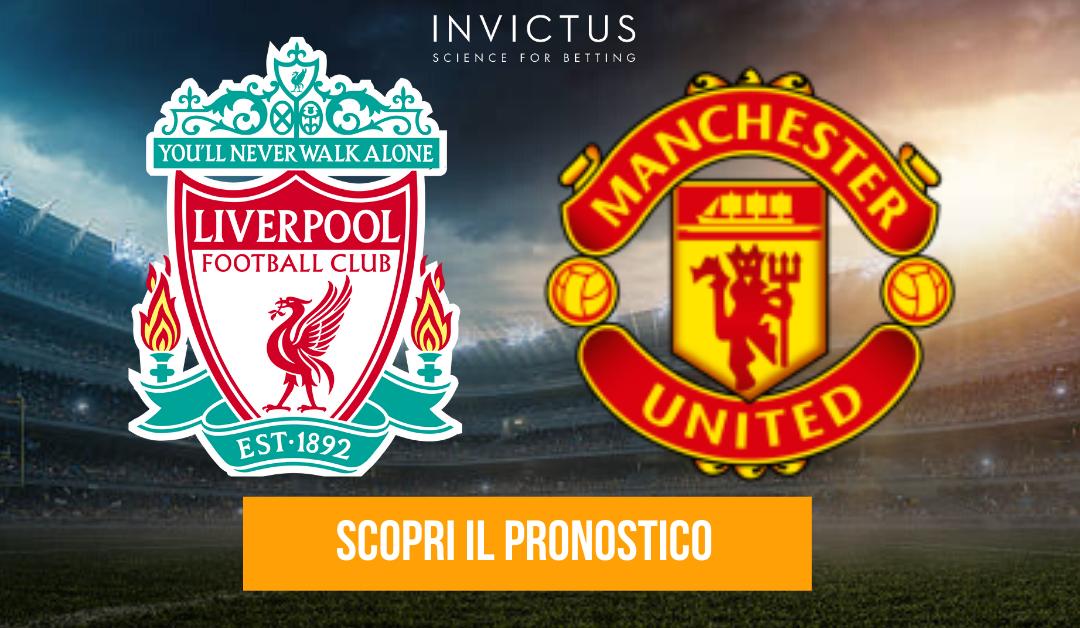 Liverpool – Manchester United: analisi tattica, statistiche e pronostico