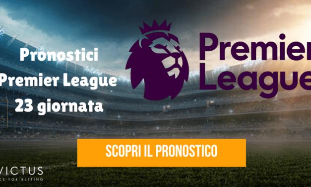 Pronostici Premier League 23 giornata