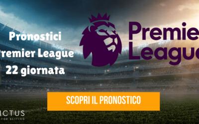 Pronostici Premier League: 22 giornata