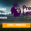 Pronostici Premier League: 24 giornata
