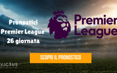 Pronostici Premier League: 26 giornata