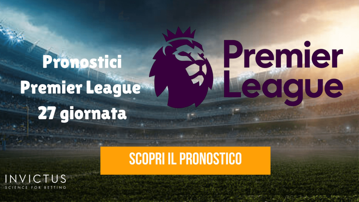 pronostici-premier-league-27-giornata