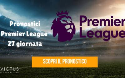 Pronostici Premier League: 27 giornata