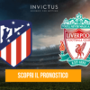 Atletico Madrid – Liverpool: analisi tattica, statistiche e pronostico