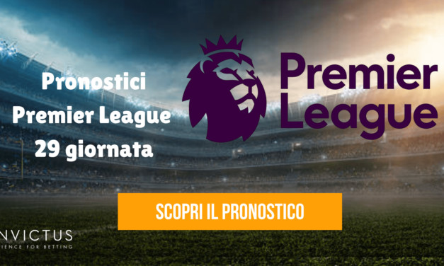Pronostici Premier League: 29 giornata