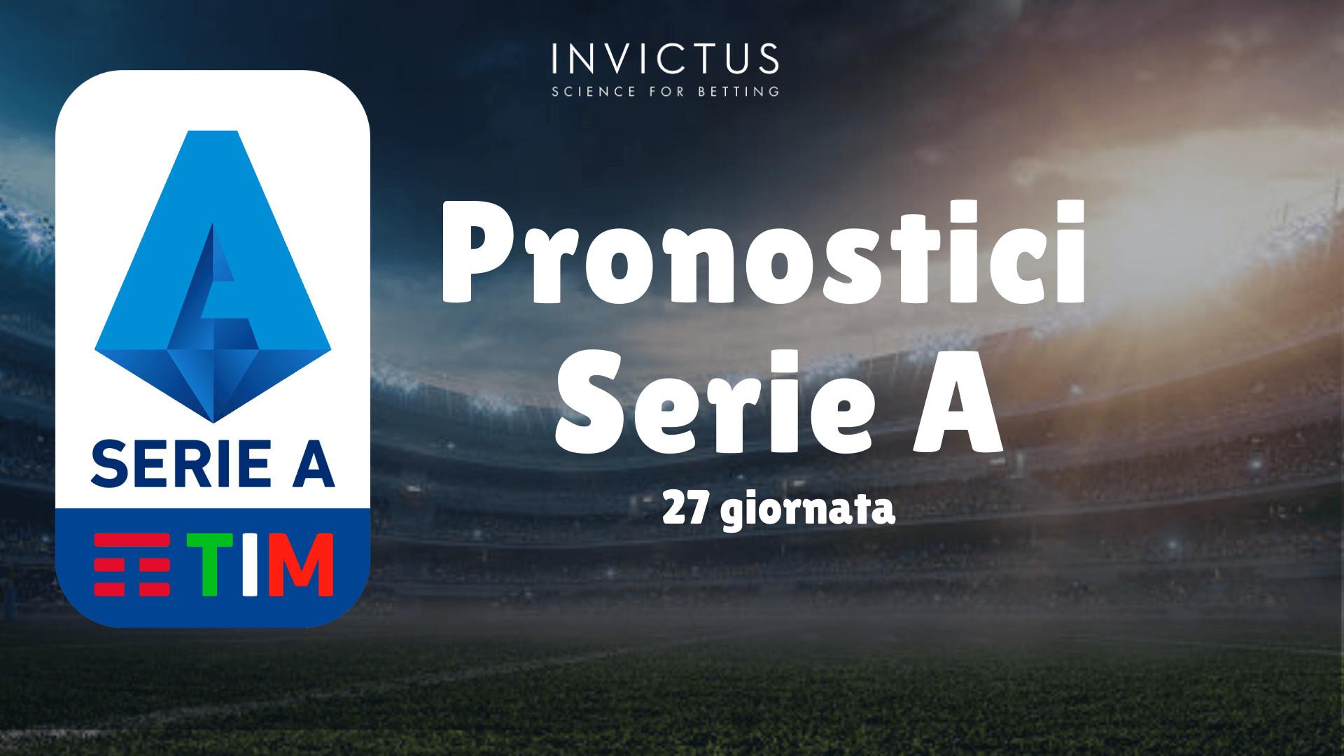Pronostici Serie A 27 Giornata Invictus Blog